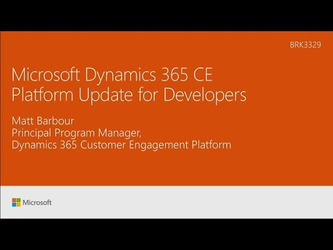 Microsoft Dynamics 365 CE Platform Update for Developers - BRK3329
