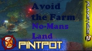 Beginners Guide to Planetside 2 - No-Mans Land - Avoiding being Farmed ep.6