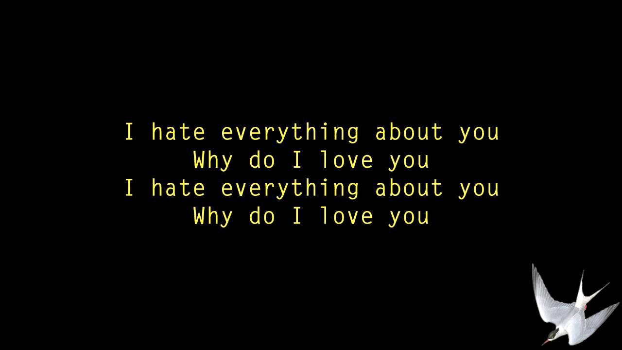 I Hate Everything About You Quotes