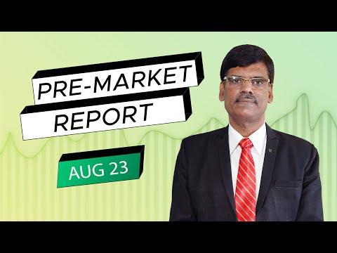 Pre Market Report 23-Aug-2021