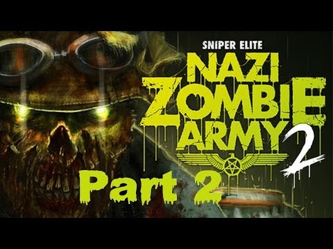 Sniper Elite: Nazi Zombie Army 2 - 4 player Co-op, Part 2 |