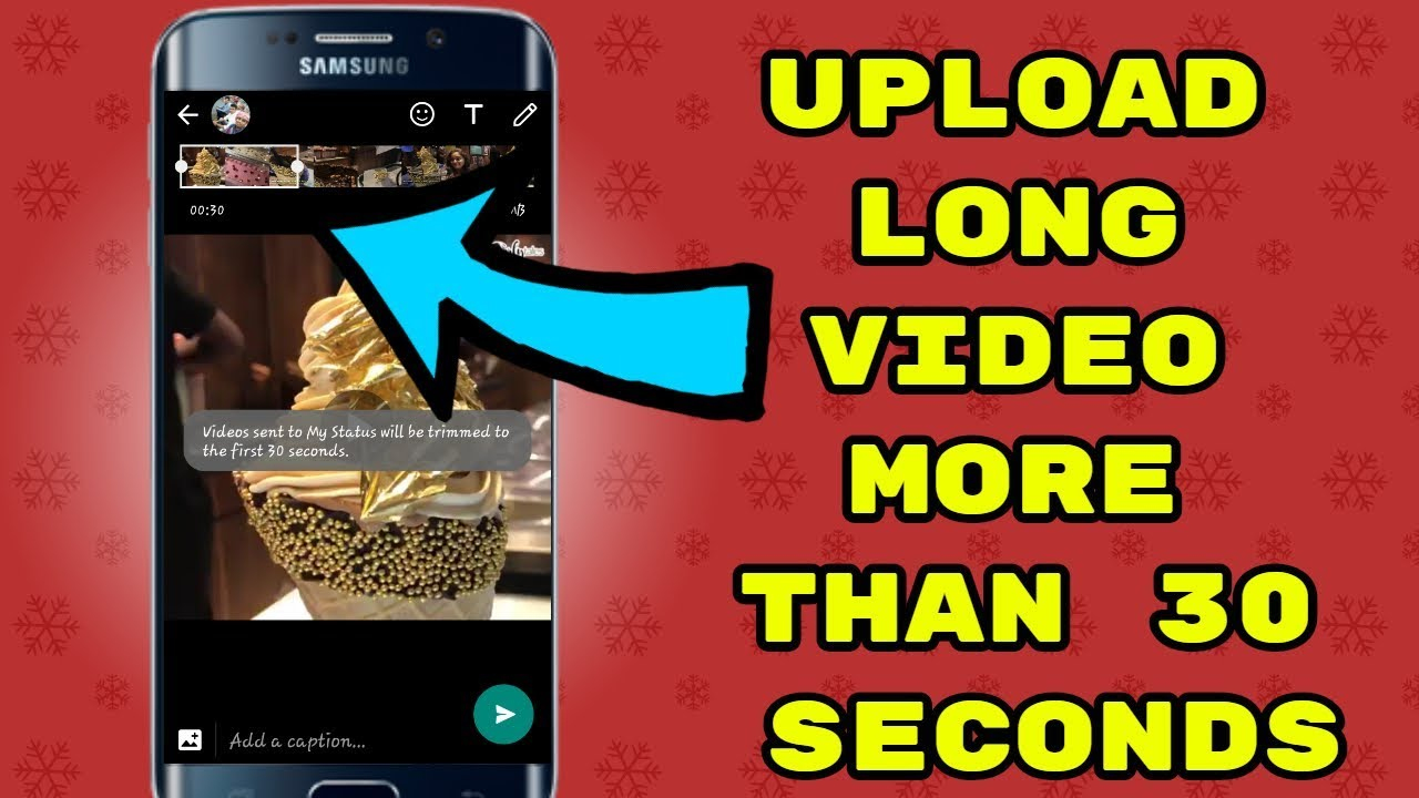 How To Post Long Video On Whatsapp Status Without Root Upload Video More Than 30 Seconds