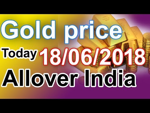 Gold price today 18/06/2018 in Chennai, Mumbai, Delhi, Bangalore, Kolkata, Kerala||Gold buying price