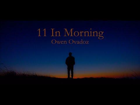 Download Owen Ovadoz - 11 In Morning    Mp4 baru