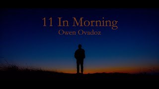 Owen Ovadoz - 11 In Morning [OFFICIAL MUSIC VIDEO]