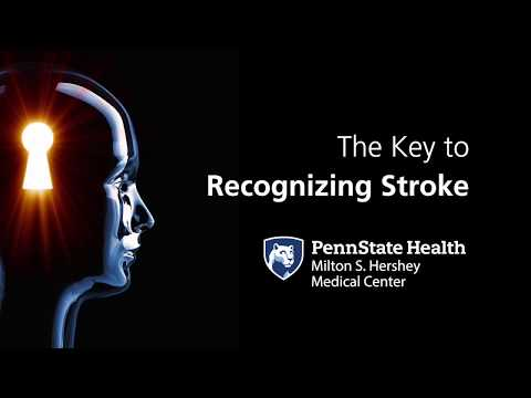 Penn State Stroke Center – The Key to Recognizing Stroke