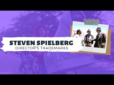 A Guide to Steven Spielberg Films  DIRECTOR'S TRADEMARKS