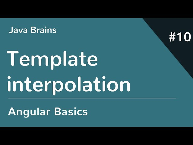 Angular 6 Basics 10 - Template Interpolation