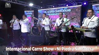 Internacional Carro Show - Ni Piedra Ni Madera, En Vivo