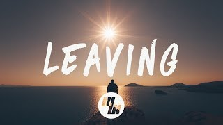 Illenium - Leaving (Lyrics / Lyric Video)