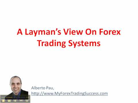 A Layman's View On Forex Trading Systems