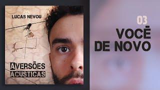 Baixar Lucas Nevou - Você de Novo (audio)