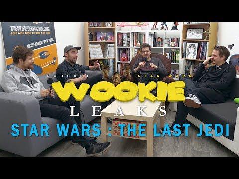 Wookie Leaks #26 : Star Wars - Les Derniers Jedi, l'avis de la rédac'