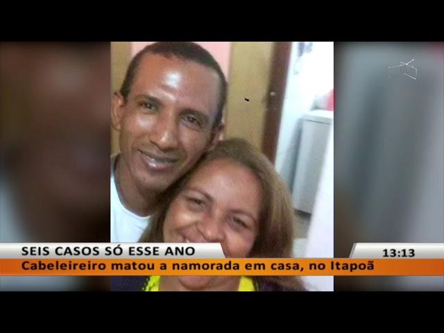 JL - Feminicídio: cabeleireiro matou namorada no Itapoã