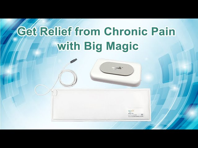 Get Relief from Chronic Pain with Big Magic