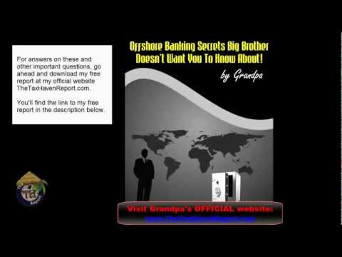 Offshore Banking Secrets Big Brother Doesnt Want You To Know About!  Grandpa