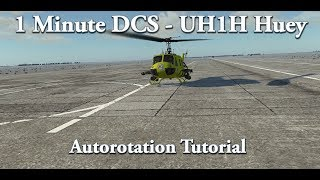 1 Minute DCS - UH-1H Huey - Autorotation Tutorial