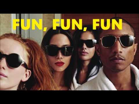 Pharrell Williams - FUN, FUN, FUN
