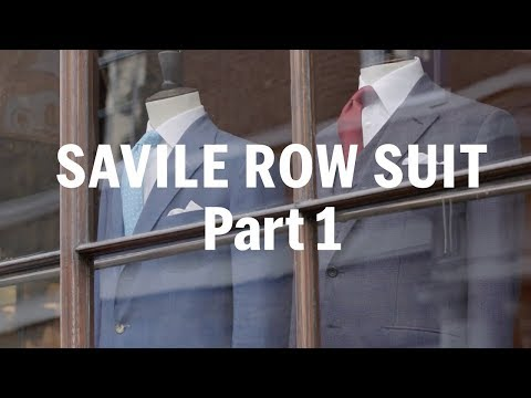 How to make a Savile Row Suit (Part 1) – with Anderson & She