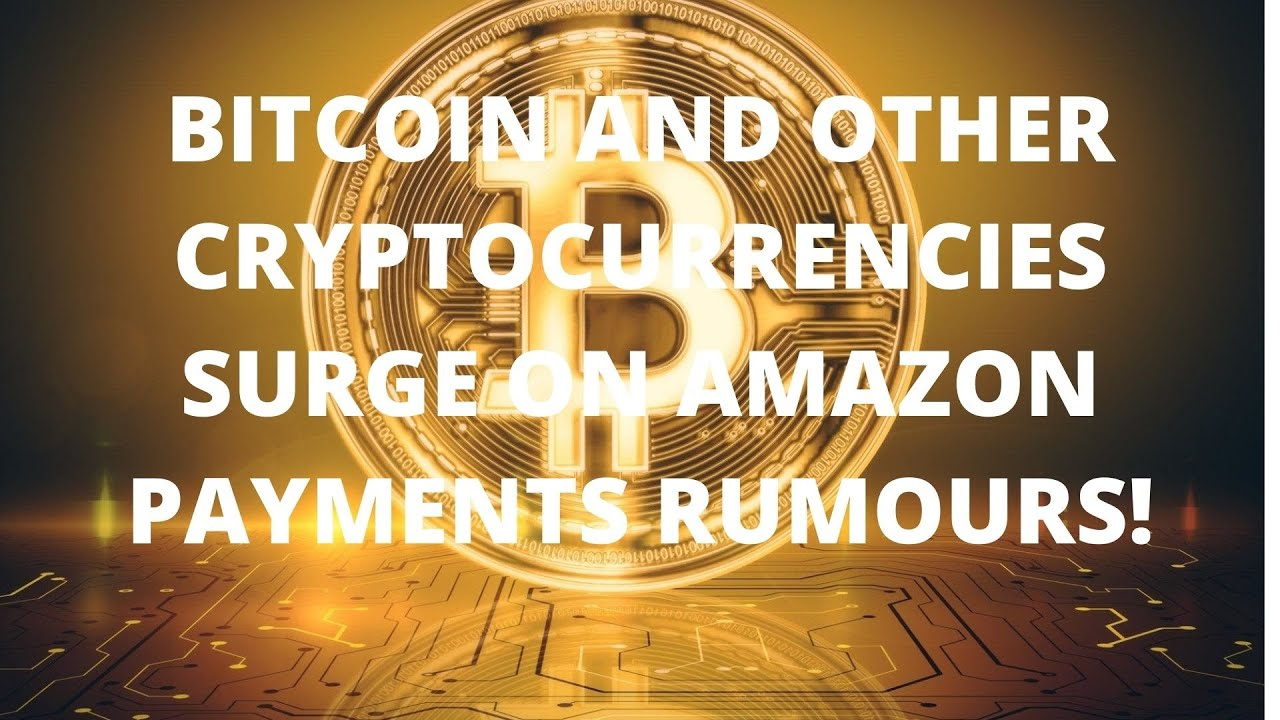 Bitcoin and other cryptocurrencies surge on Amazon payments ...