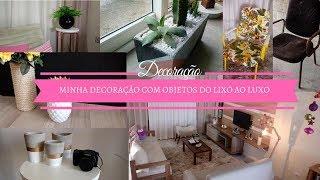 MINHA DECORAÇÃO COM OBJETOS DO LIXO AO LUXO Carla Oliveira