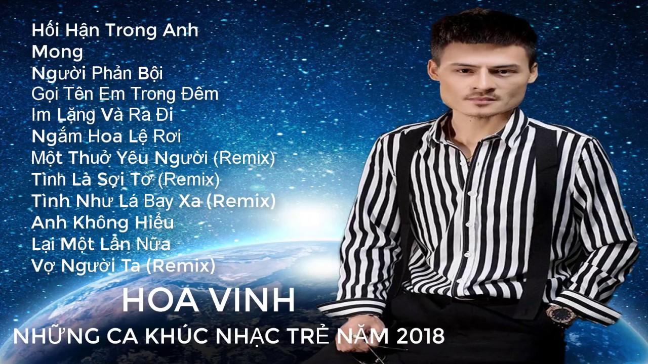 Album Ngắm Hoa Lệ Rơi - Hoa Vinh 2018 - Liên Khúc Nhạc Trẻ Hay Nhất