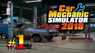 Car Mechanic Simulator 2018 - #1 - Primeros encargos, un laaaargo camino - Gameplay español