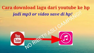 Cara mendownload youtube jadi Mp3/Video simpan di HP