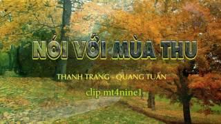 Nói Với Mùa Thu - ( Thanh Trang ) - Quang Tuấn