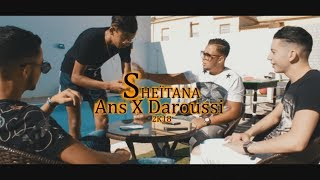 "ANS - ""Sheïtana"" ft DAAROUSSI #SUMMER2K18 [Officiel Video Clip]"