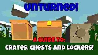 Unturned: Guide To Storage! (crates, Chests And Lockers)