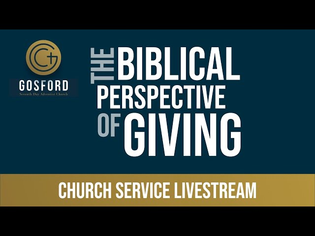 The Biblical Perspective of Giving – Church Livestream – April 17