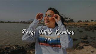 Gambar cover 『Lirik』Pergi Untuk Kembali - Ello【Cover by Della Firdatia】