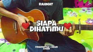 Siapa Dihatimu - Rahmat   Fingerstyle + Drum   Easy Chord   Faiz Fezz