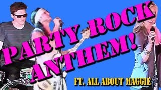 Repeat youtube video Party Rock Anthem - Walk off the Earth + All About Maggie