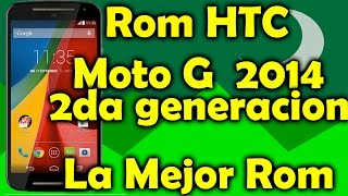 Rom HTC Para Moto G 2014 | XT1063-XT1064-XT1068 |La Mejor Rom | Tecnocat