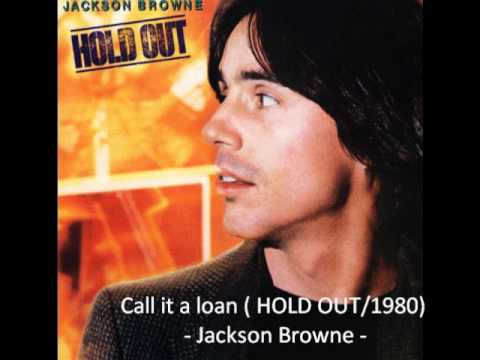 Call It A Loan Jackson Browne Youtube