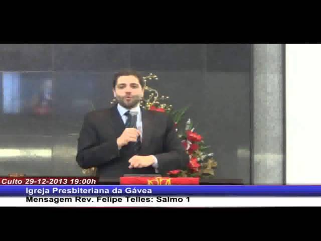 O caminho para a felicidade - Salmo 1 - Rev. Felipe Telles Ferreira (29.12.2013, noite, IPGávea)