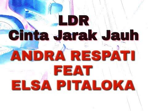 Lirik Lagu CINTA JARAK JAUH (LDR) ANDRA RESPATI FEAT ELSA PITALOKA