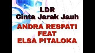 Gambar cover Lirik Lagu CINTA JARAK JAUH (LDR) ANDRA RESPATI FEAT ELSA PITALOKA
