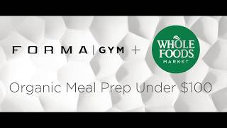 Meal Prep under $100 at Whole Foods Market