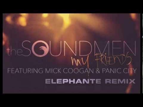 The Soundmen - My Friends (Elephante Remix)