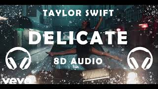 Taylor Swift - Delicate | 8D Audio [ USE HEADPHONES 🎧] || Dawn of Music || Mp3