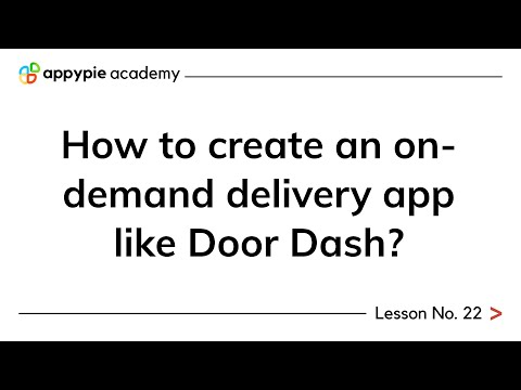 How to create an on-demand delivery app like Door Dash? - Lesson 22