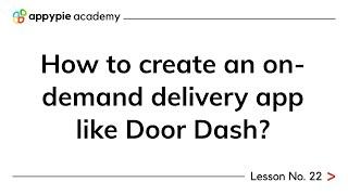Smartphone App Development - How to create an on-demand delivery app like Door Dash?