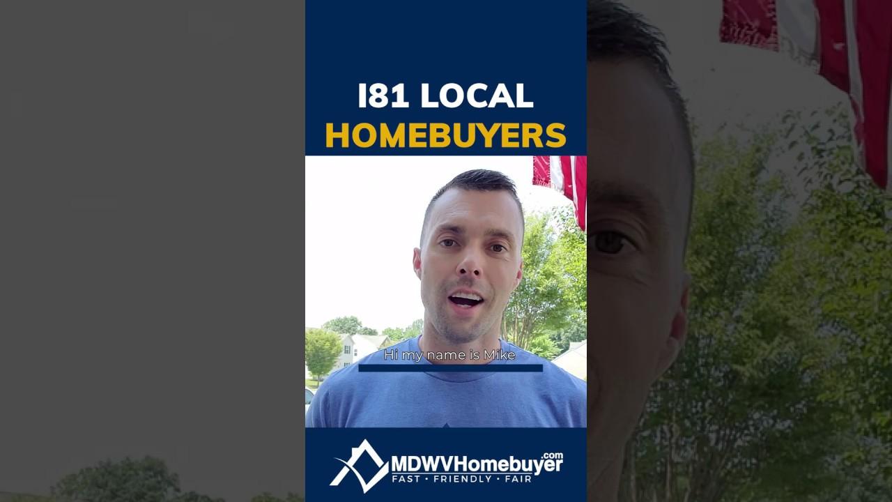 I81 local homebuyers   - MDWVHomebuyer - wepaycashclosquick.com