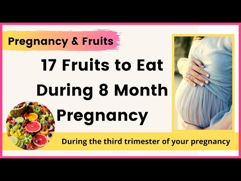 17 Fruits to Eat During 8 Month Pregnancy/Eating During Pregnancy - Vitamin K - YourYouTubeMom
