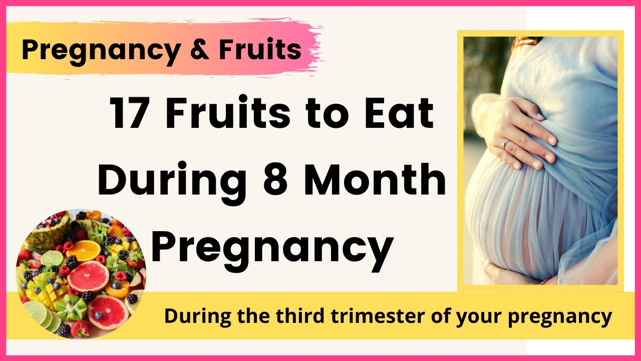 17 fruits to eat during 8 month pregnancyeating during pregnancy 17 fruits to eat during 8 month pregnancyeating during pregnancy vitamin k youryoutubemom youtube geenschuldenfo Image collections