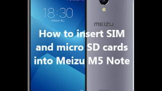 Video How to insert SIM and micro SD cards into Meizu M5 Note download MP3, 3GP, MP4, WEBM, AVI, FLV Agustus 2017