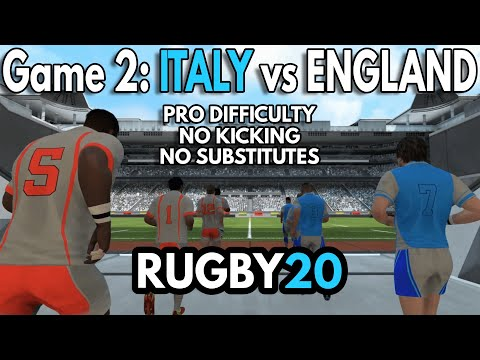 Game 2: Italy vs England - Rugby 20 - PRO Difficulty, NO Kicking, NO Substitutes |